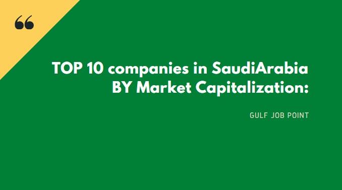 TOP 10 companies in Saudi Arabia BY Market Capitalization: