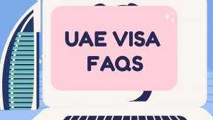 UAE VISA Information FAQs