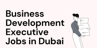 Business development Executive, Business development manager jobs in Dubai 2021
